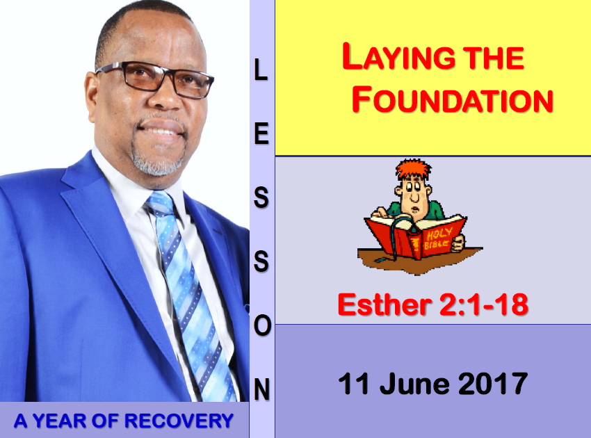Laying the Foundation - Esther 2: 1-18